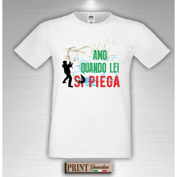 T-Shirt - AMO QUANDO LEI SI PIEGA - Frasi divertenti - Pesca