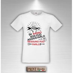 T-Shirt - BABBO RIPARA TUTTO - Idea regalo Frasi divertenti Festa del Papà
