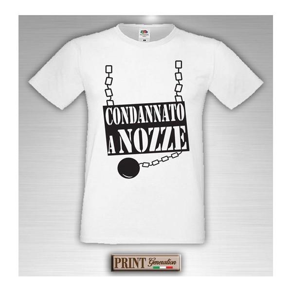 T-Shirt - CONDANNATO A NOZZE - Addio al Celibato - Idea regalo
