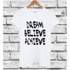 T-Shirt - DREAM BELIEVE ACHIEVE - Hipster - Idea regalo