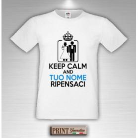 T-Shirt - KEEP CALM RIPENSACI - Nome personalizzato - Addio al Celibato