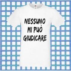 T-Shirt - NESSUNO MI PUO' GIUDICARE - Frasi divertenti - Idea regalo