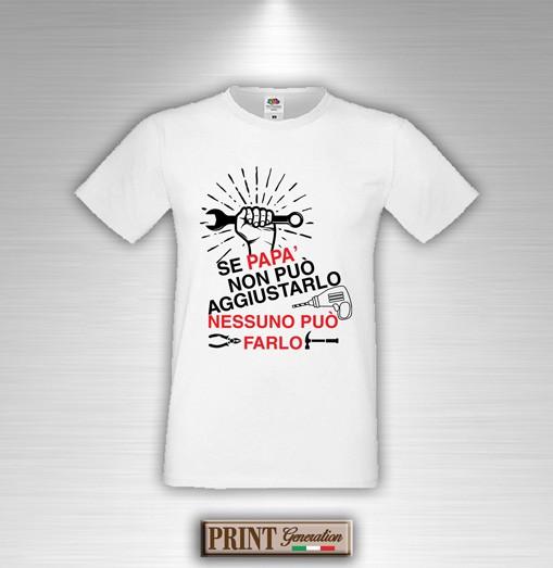 T Shirt Papa Ripara Tutto Idea Regalo Frasi Divertenti Festa