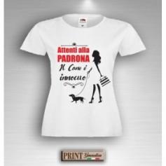 T-Shirt - ATTENTI ALLA PADRONA IL CANE E' INNOCUO - Idea regalo