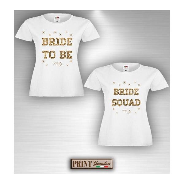 Idee Regalo Per Addio Al Nubilato.T Shirt Bride To Be Bride Squad Addio Al Nubilato Amiche Sposa Idea Regalo