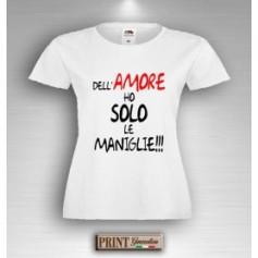 T-Shirt - DELL' AMORE HO SOLO LE MANIGLIE - Idea regalo - San Valentino