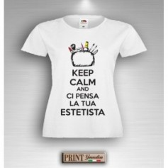 T-Shirt - KEEP CALM CI PENSA LA TUA ESTETISTA - Idea regalo - Frasi divertenti