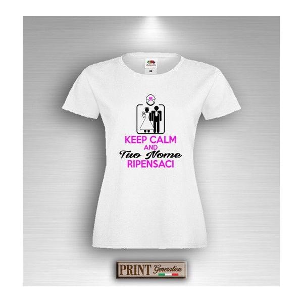 Shirt Keep Ripensaci Nome Al Calm Personalizzato Addio T Nubilato 8vwmnN0