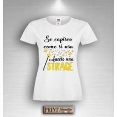 T-Shirt - SE CAPISCO COME SI USA FACCIO STRAGE - Idea regalo - Donna