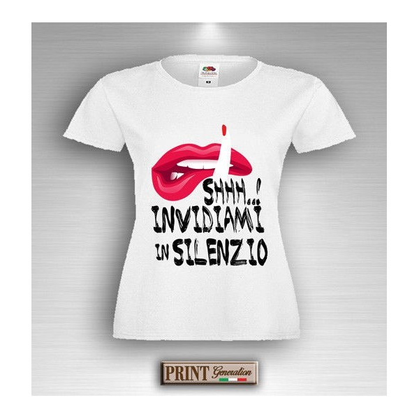 T-Shirt - SHHH INVIDIAMI IN SILENZIO - Frasi divertenti - Idea regalo