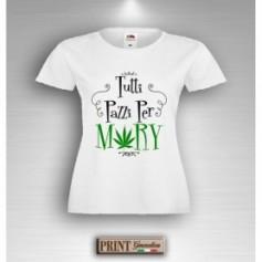 T-Shirt - TUTTI PAZZI PER MARY - Drugs - Idea regalo