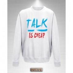 Felpa - TALK IS CHEAP - Idea regalo - Frasi divertenti