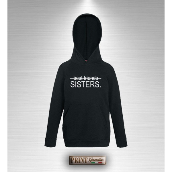 miglior sito web 514d8 ffdf5 Felpa con cappuccio - BEST FRIENDS SISTER - Idea regalo