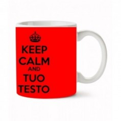 Tazza Personalizzata - KEEP CALM + TUO TESTO - Colore Sfondo a scelta