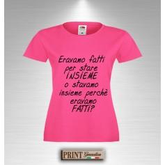 T-Shirt - ERAVAMO FATTI - Frasi divertenti - Idea regalo