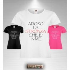 T-Shirt Donna - ADORO LA STRONZA CHE È IN ME