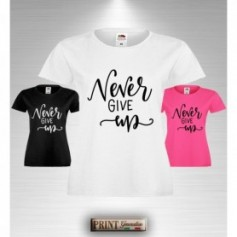 T-Shirt Donna - NEVER GIVE UP