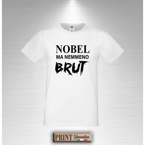 T-Shirt NOBEL MA NEMMENO BRUT Maglietta Uomo Frase Divertente
